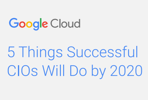 Whitepaper - 5 Things That Successful CIO's Will Do By 2020.