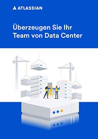 Überzeugen Sie IhrTeam von Data Center